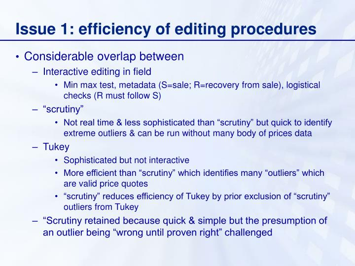 Issue 1: efficiency of editing procedures