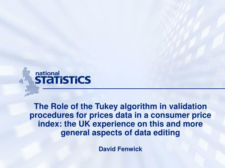 The Role of the Tukey algorithm in validation procedures for prices data in a consumer price index: ...