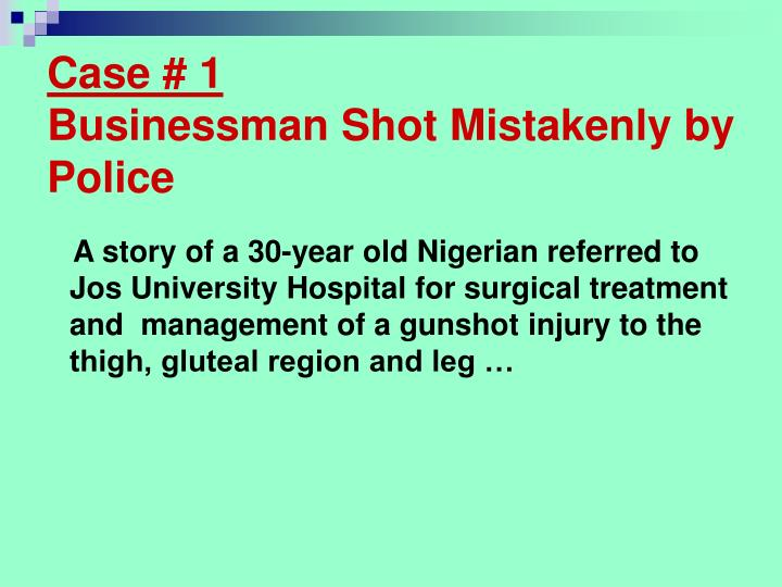 Case 1 businessman shot mistakenly by police