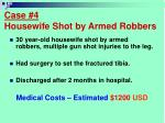 case 4 housewife shot by armed robbers