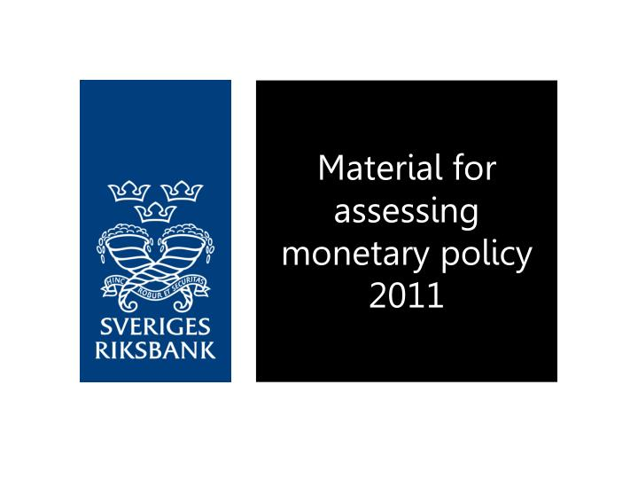 material for assessing monetary policy 2011 n.