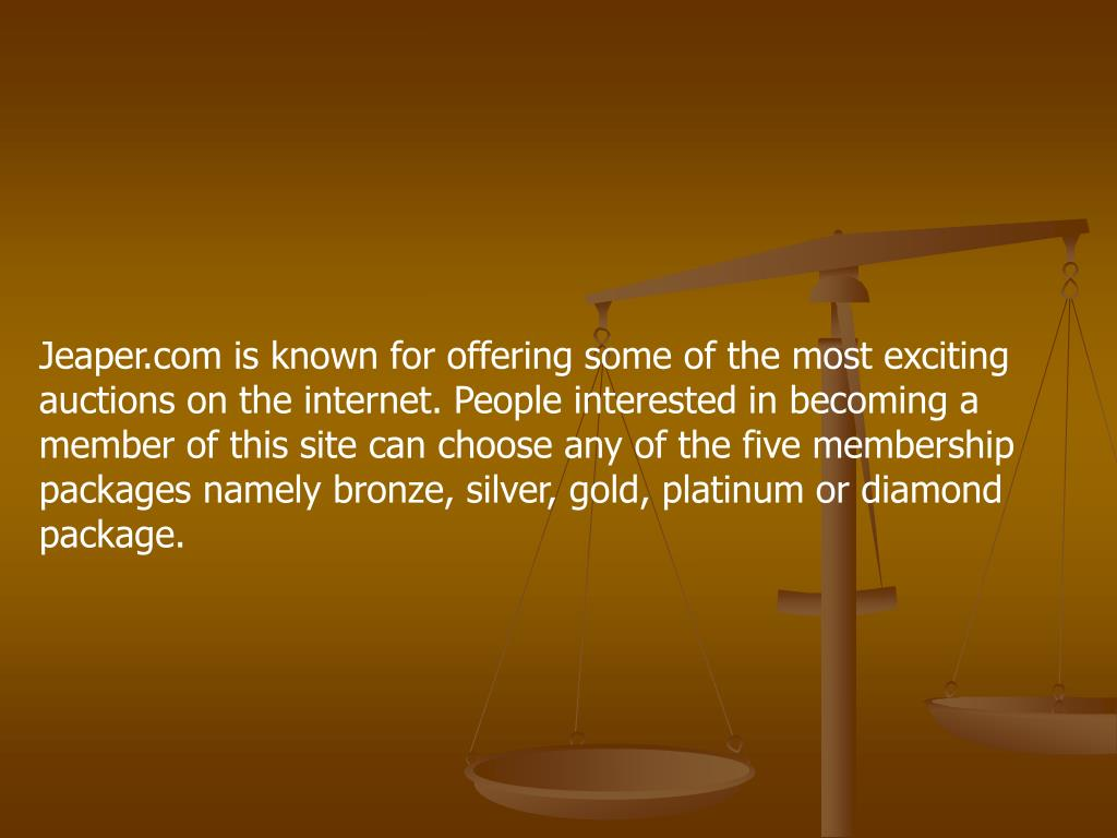 Jeaper.com is known for offering some of the most exciting auctions on the internet. People interested in becoming a member of this site can choose any of the five membership packages namely bronze, silver, gold, platinum or diamond package.