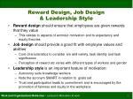 reward design job design leadership style