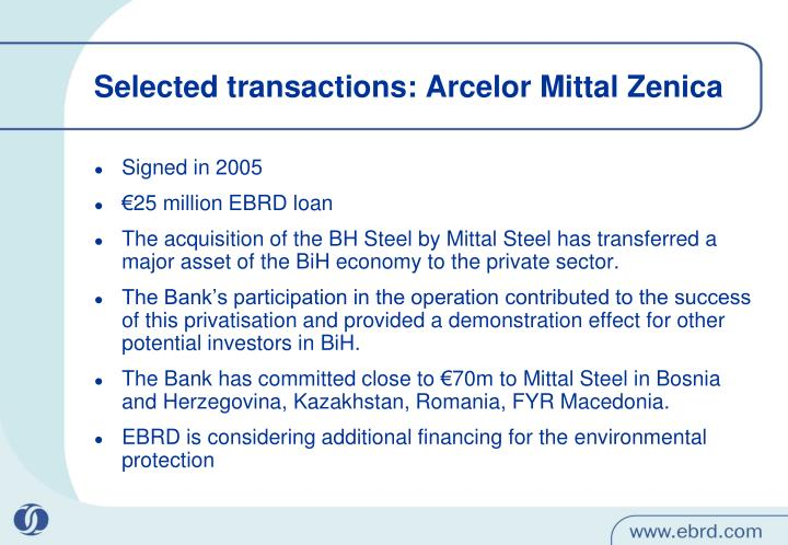 Selected transactions: Arcelor Mittal Zenica