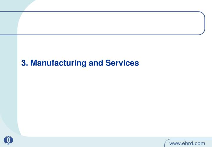 3. Manufacturing and Services