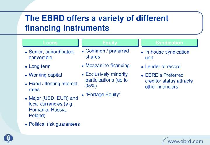 The EBRD offers a variety of different financing instruments