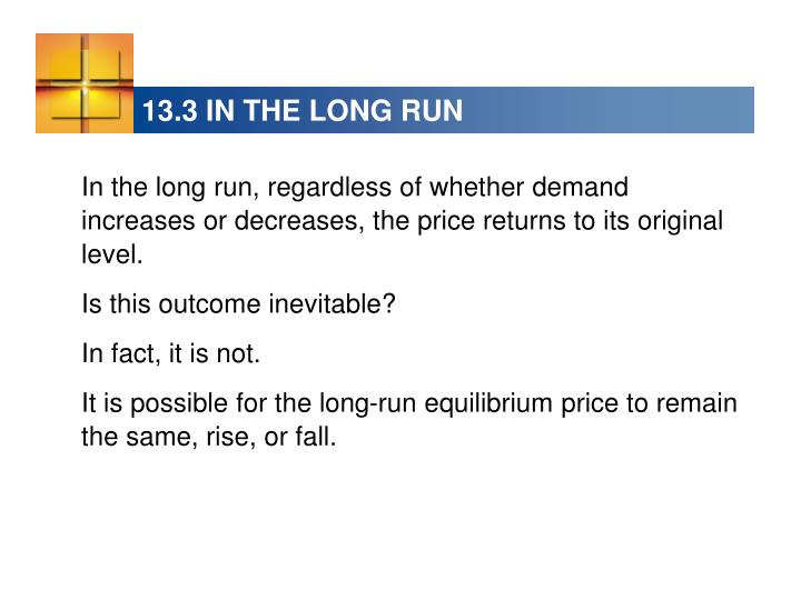 13.3 IN THE LONG RUN