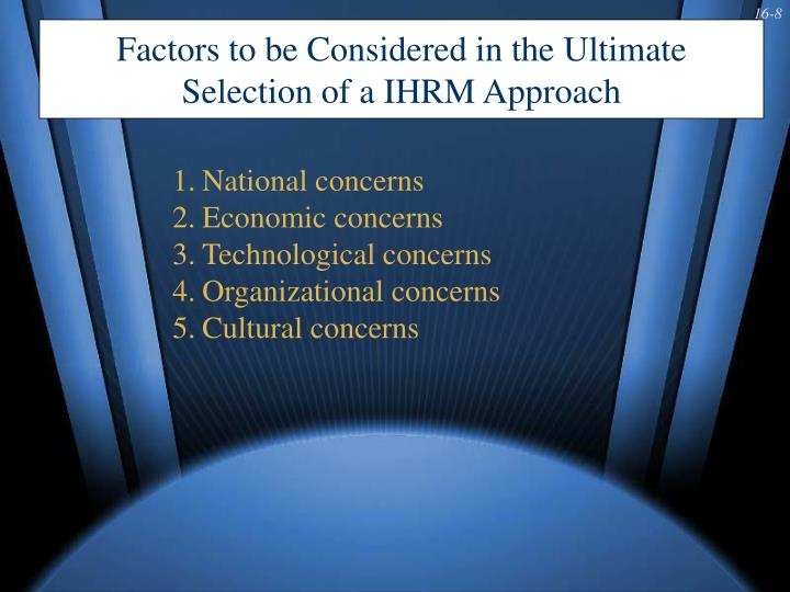 Factors to be Considered in the Ultimate Selection of a IHRM Approach