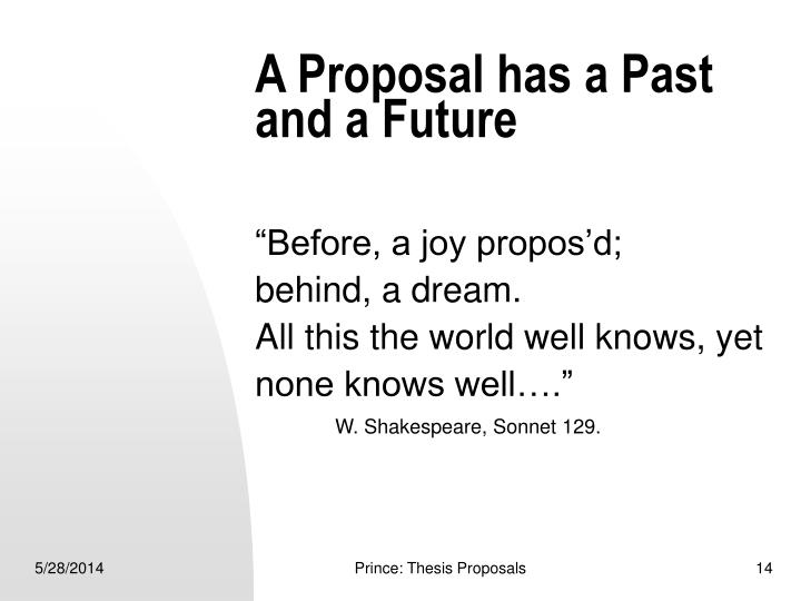 A Proposal has a Past and a Future