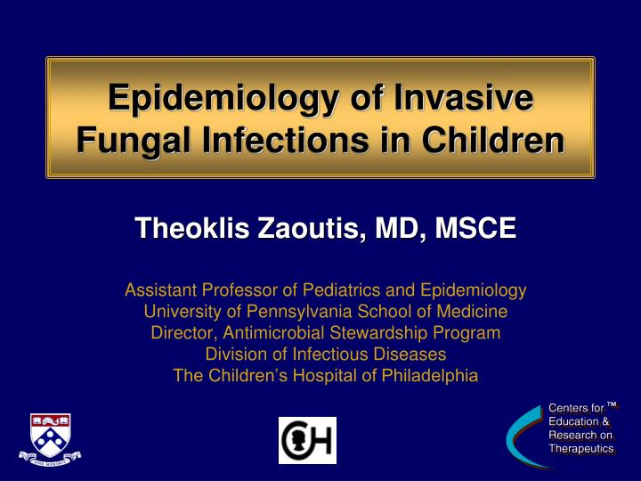 epidemiology of invasive fungal infections in children n.