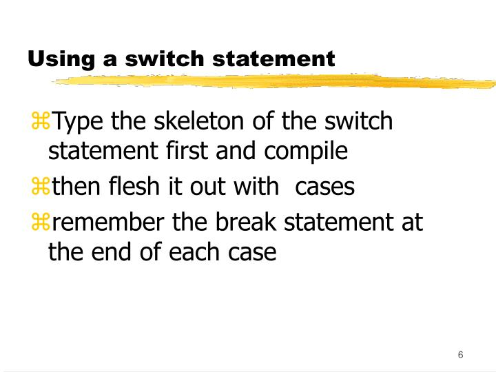 Using a switch statement