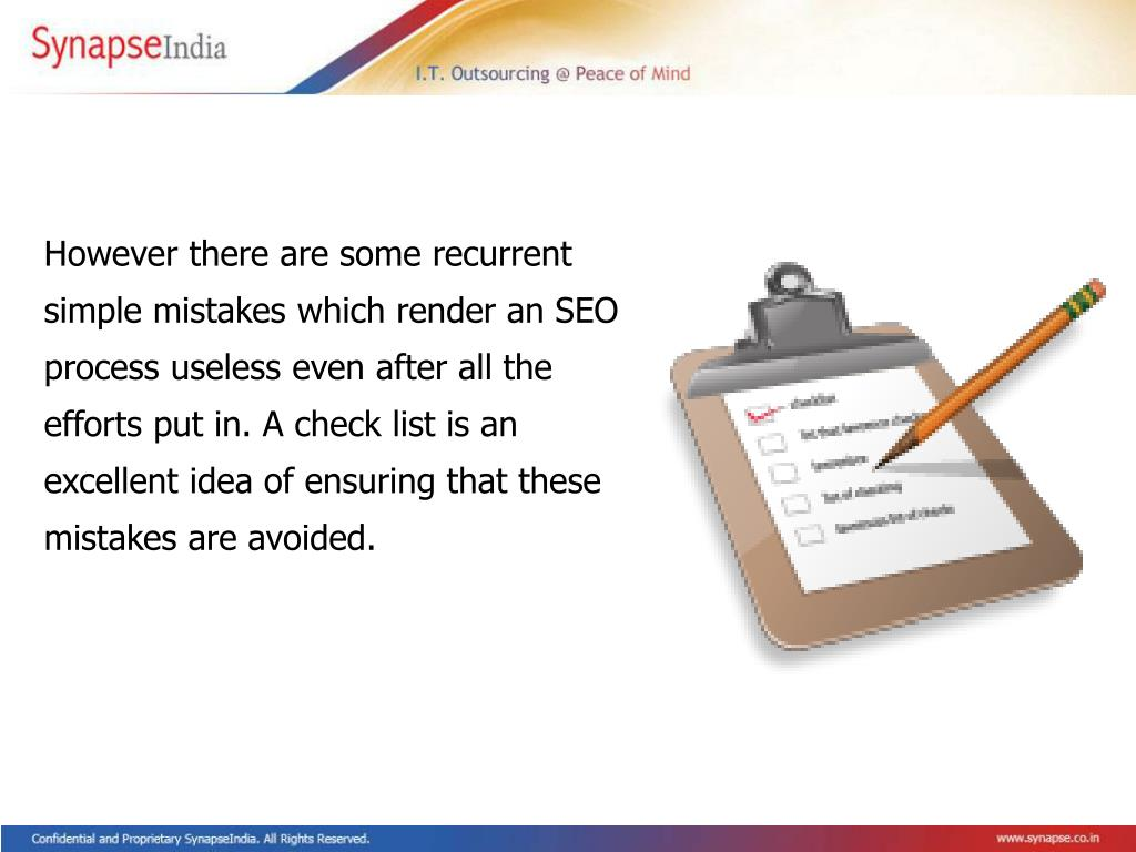 However there are some recurrent simple mistakes which render an SEO process useless even after all the efforts put in. A check list is an excellent idea of ensuring that these mistakes are avoided.