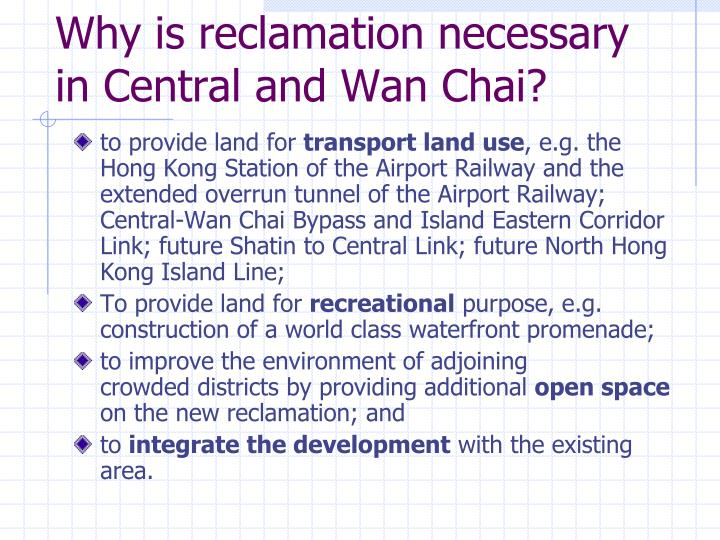 Why is reclamation necessary in Central and Wan Chai?