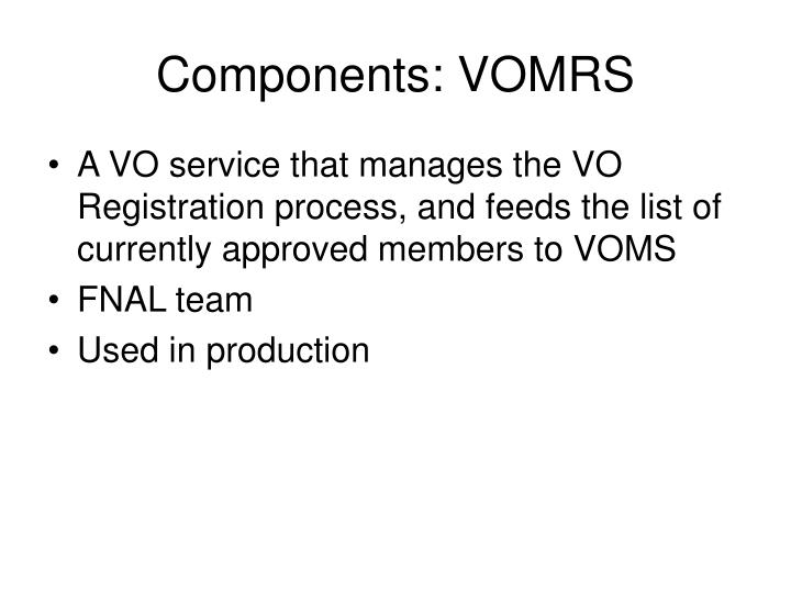 Components: VOMRS