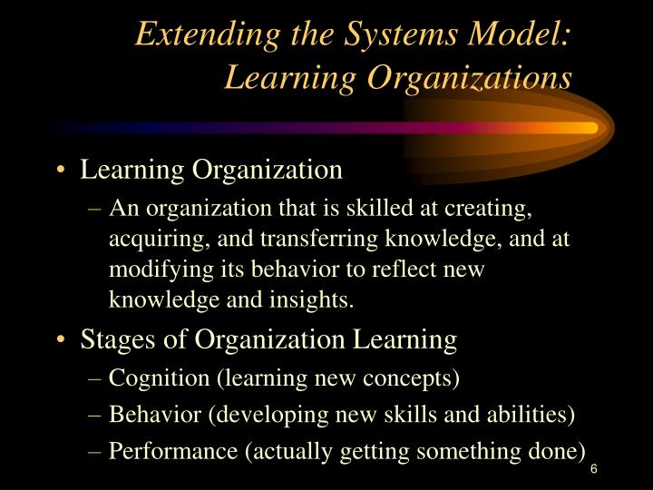 Extending the Systems Model:  Learning Organizations