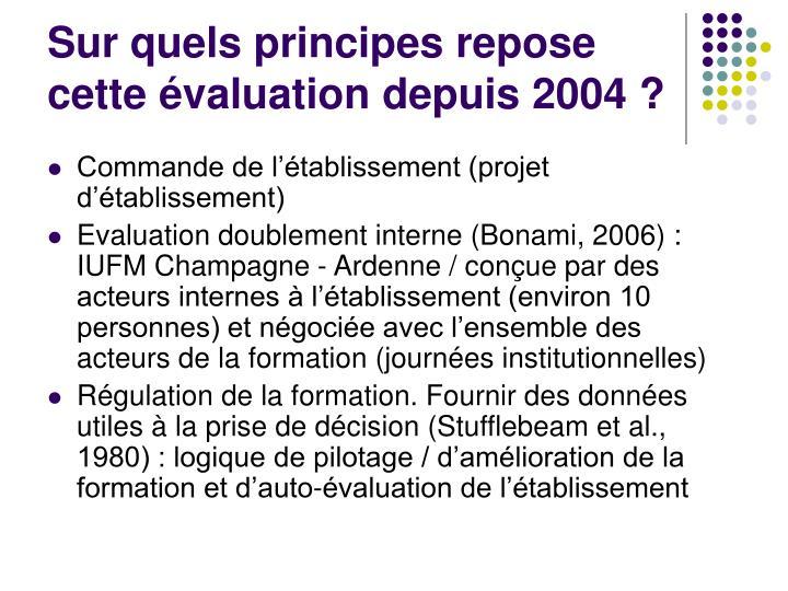 Sur quels principes repose cette évaluation depuis 2004 ?