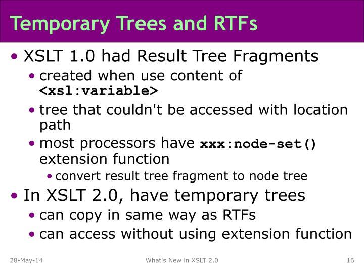 Temporary Trees and RTFs