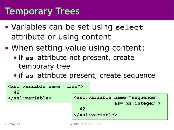 Temporary Trees
