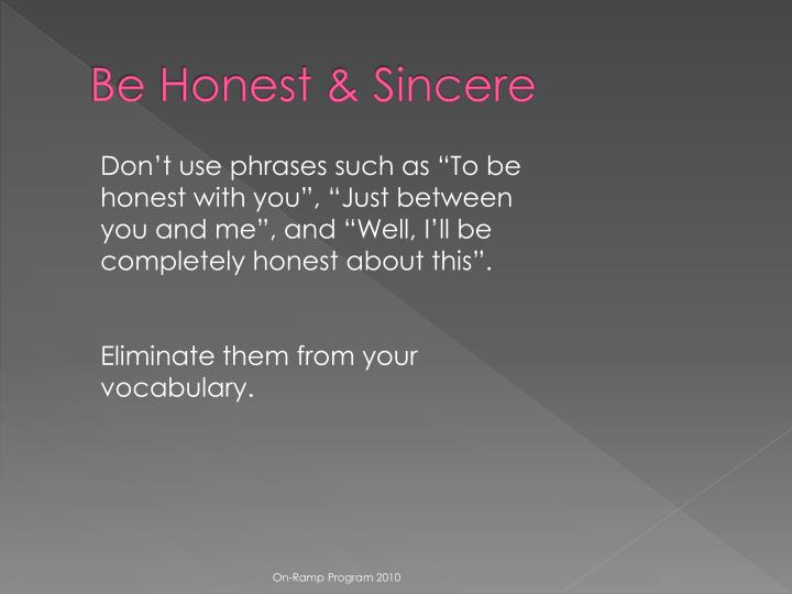 Be Honest & Sincere