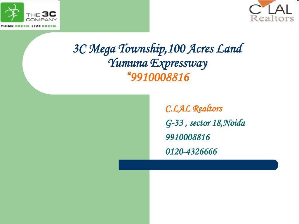 3c mega township 100 acres land yumuna expressway 9910008816 l.