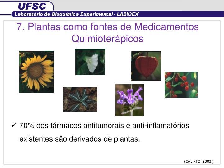 7. Plantas como fontes de Medicamentos Quimioterápicos