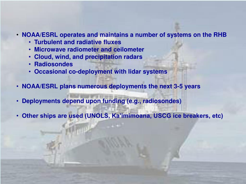 NOAA/ESRL operates and maintains a number of systems on the RHB