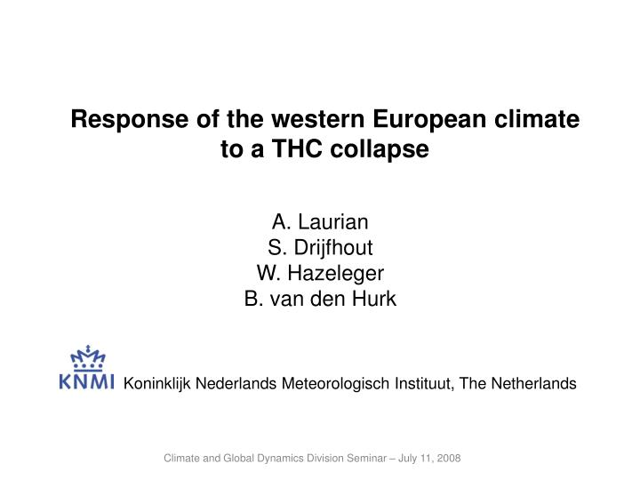 Response of the western European climate to a THC collapse