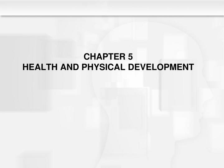 chapter 5 health and physical development n.