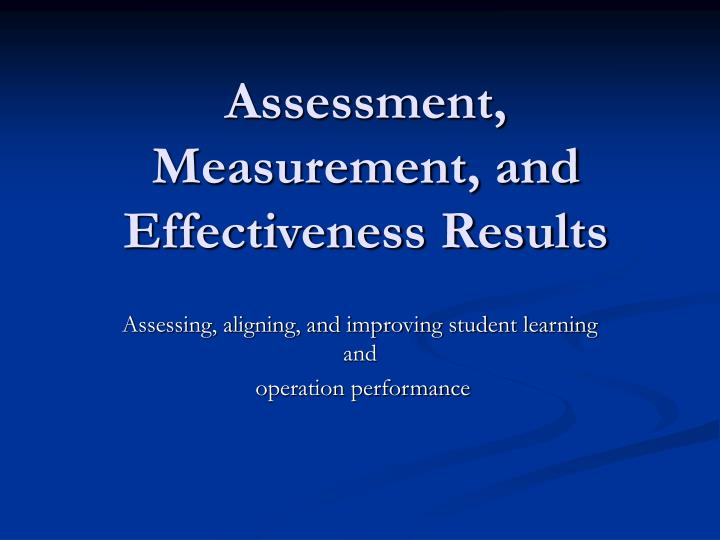 assessment measurement and effectiveness results