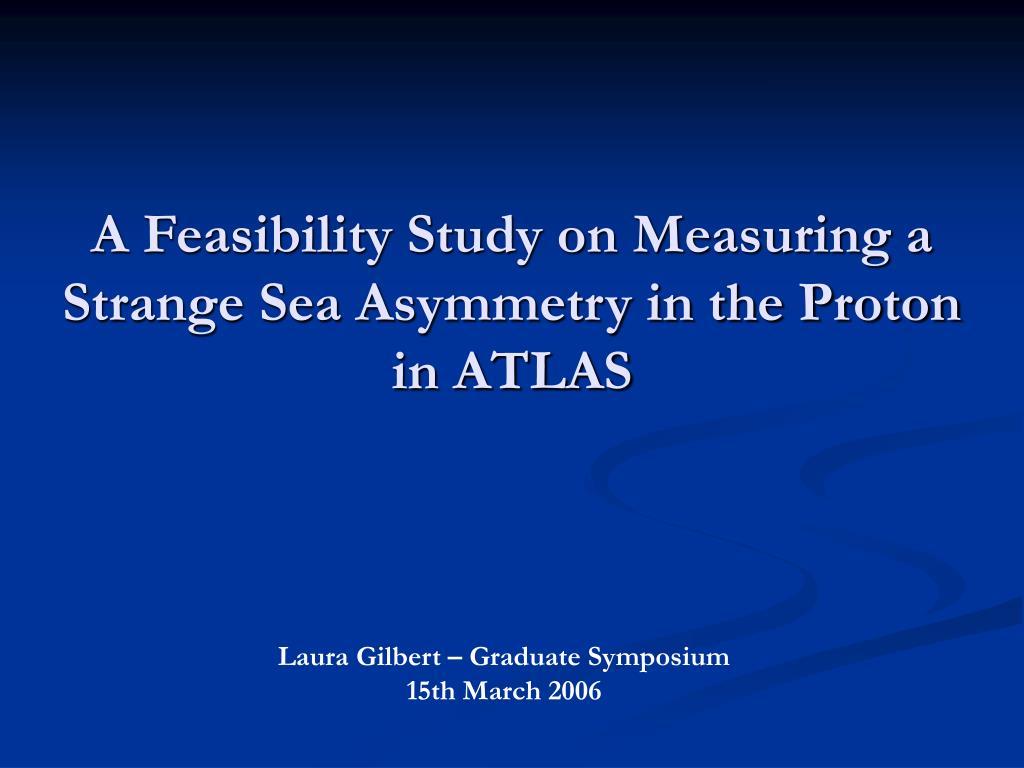 A Feasibility Study on Measuring a Strange Sea Asymmetry in the Proton in ATLAS