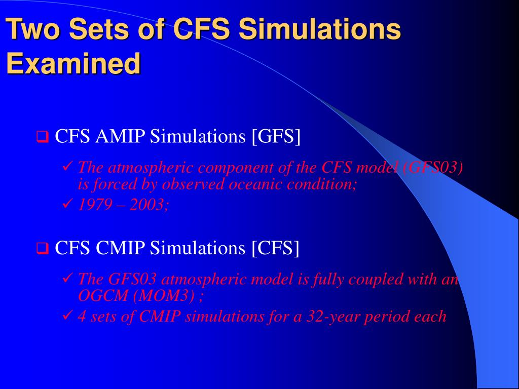 Two Sets of CFS Simulations Examined
