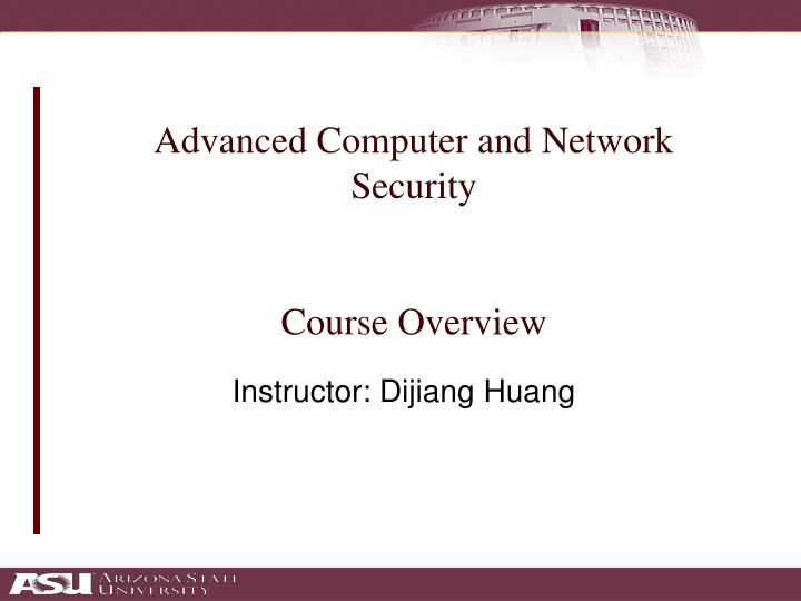 advanced computer and network security course overview n.