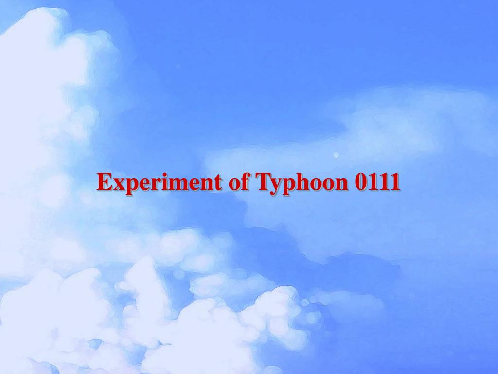 Experiment of Typhoon 0111
