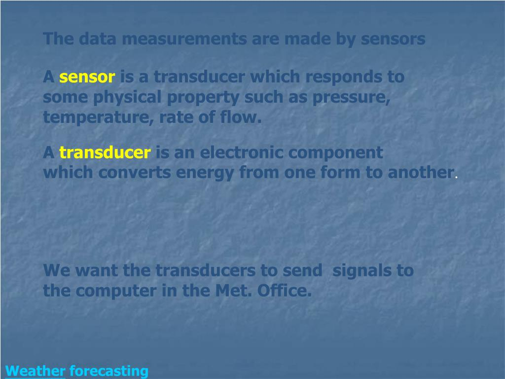 The data measurements are made by sensors