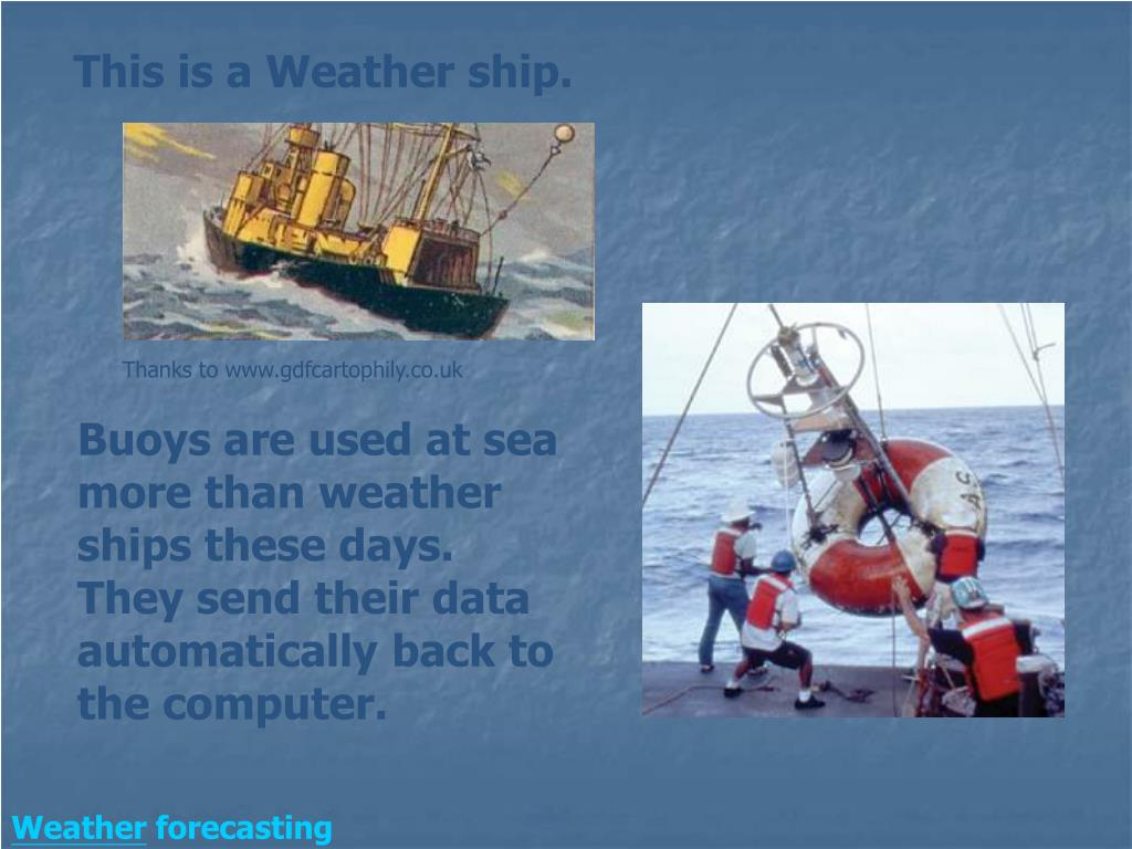 This is a Weather ship.