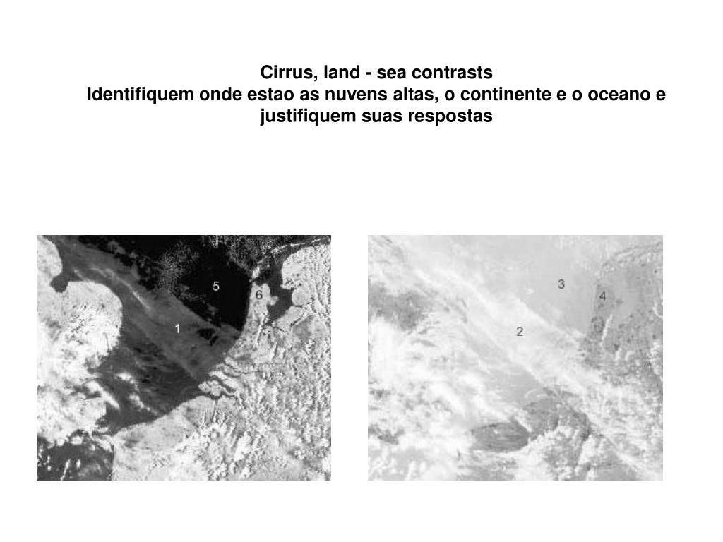 Cirrus, land - sea contrasts