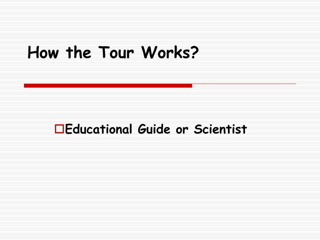 How the Tour Works?