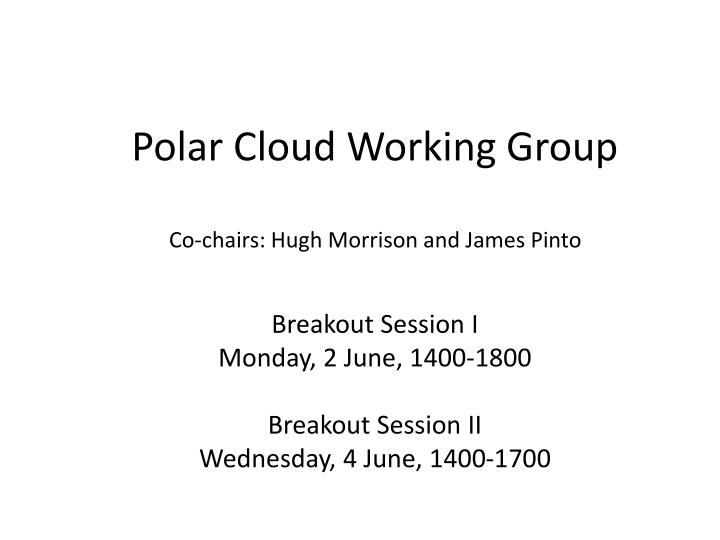 Polar Cloud Working Group