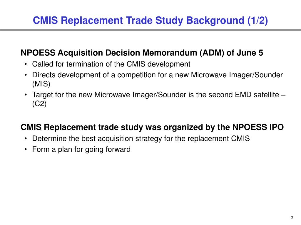 CMIS Replacement Trade Study Background (1/2)