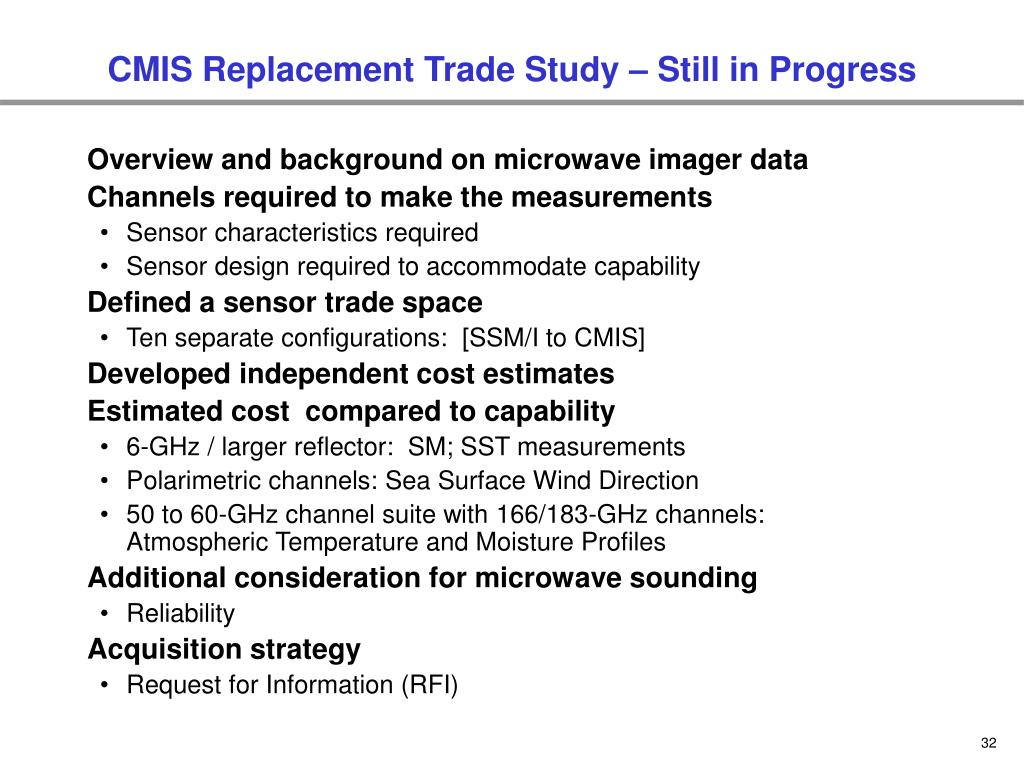 CMIS Replacement Trade Study – Still in Progress