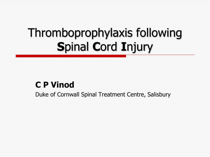 Thromboprophylaxis following s pinal c ord i njury