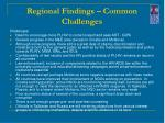 regional findings common challenges