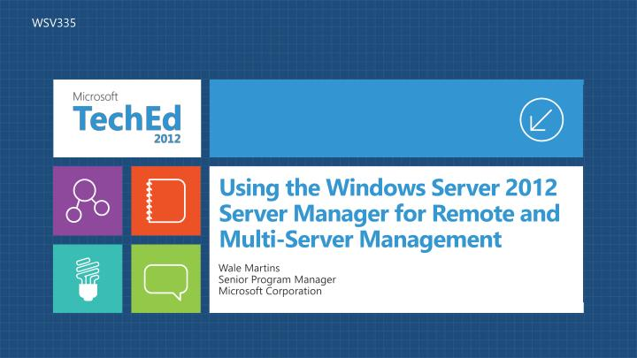 Using the windows server 2012 server manager for remote and multi server management