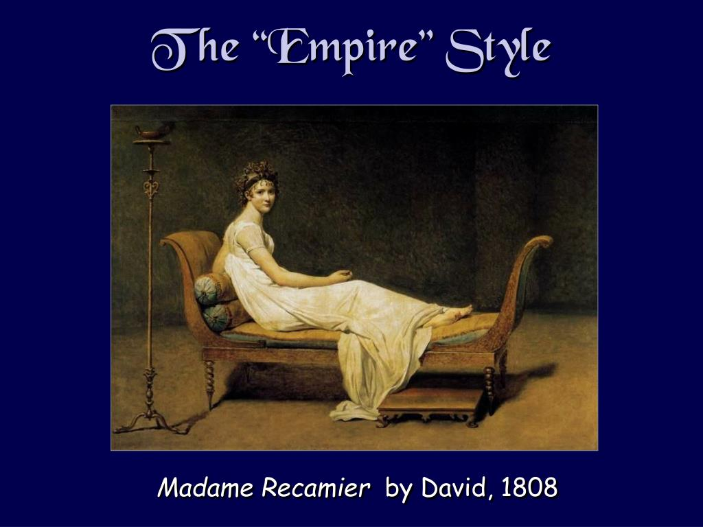 """The """"Empire"""" Style"""