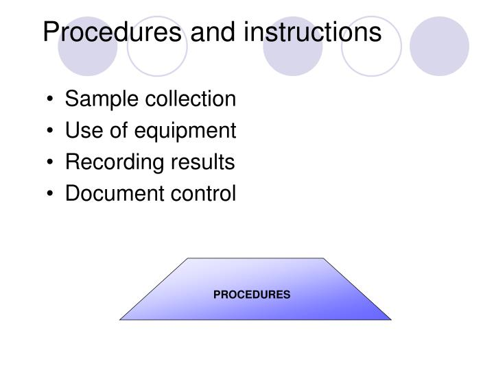 Procedures and instructions