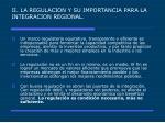 ii la regulacion y su importancia para la integracion regional