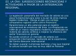 iii la cnv jurisdicciones reconocidas y actividades a favor de la integracion regional