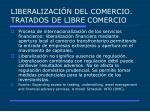 liberalizaci n del comercio tratados de libre comercio