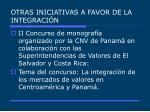 otras iniciativas a favor de la integraci n
