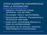 otros elementos fundamentales para la integraci n